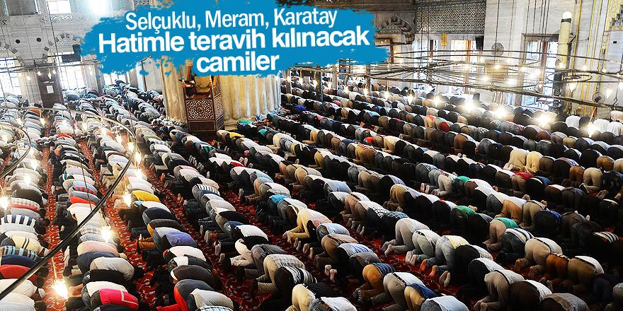 İşte Konya'da hatimle teravih kılınacak camiler