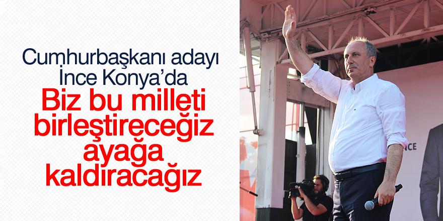 """Cumhurbaşkanı adayı İnce: """"Biz bu milleti birleştireceğiz, ayağa kaldıracağız"""""""