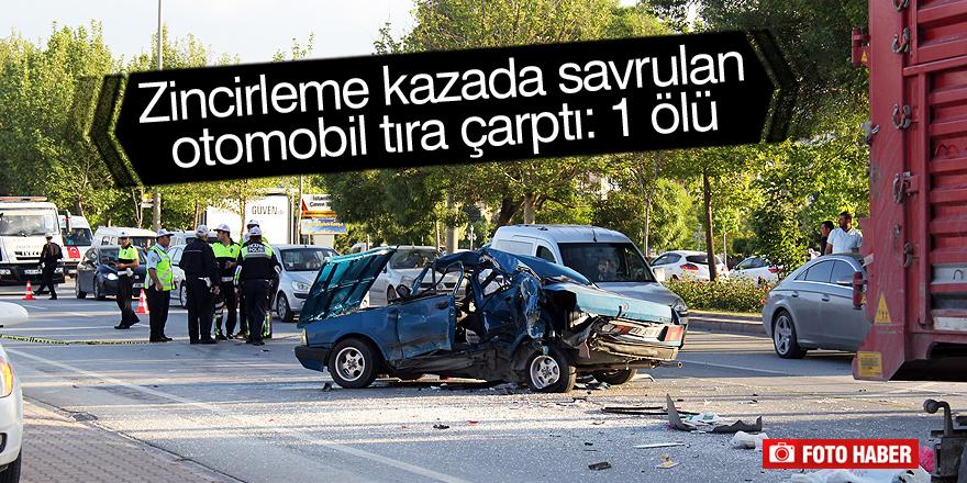 Zincirleme kazada savrulan otomobil tıra çarptı: 1 ölü
