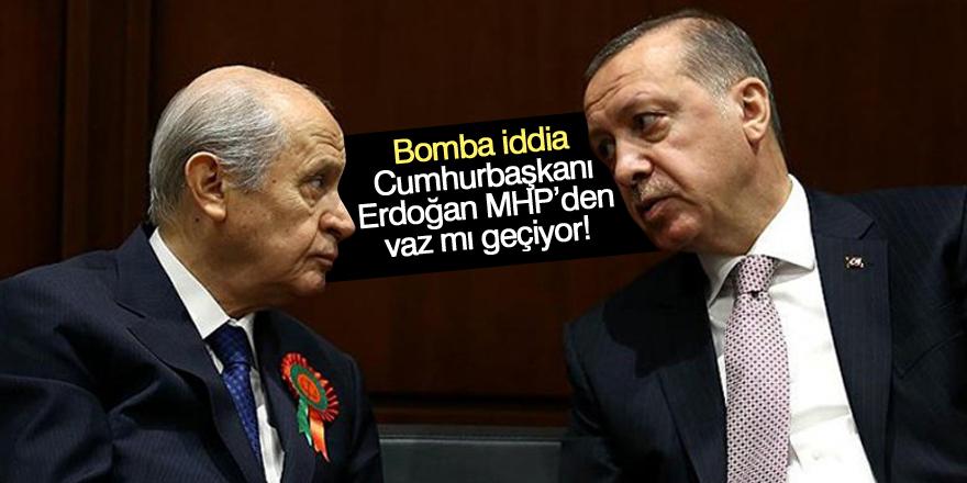 Bomba iddia: Cumhurbaşkanı Erdoğan MHP'den vaz mı geçiyor!
