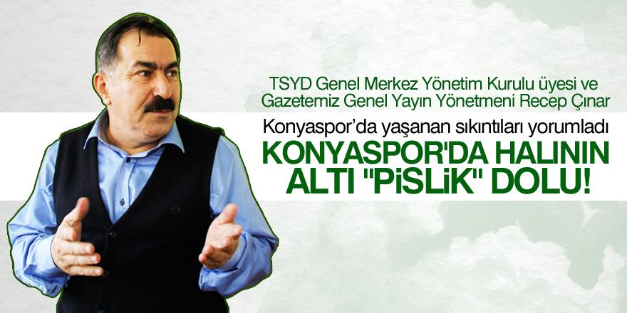 """Konyaspor'da halının altı """"pislik"""" dolu!"""