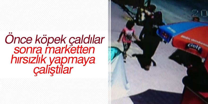 Önce köpek çaldılar sonra marketten hırsızlık yapmaya çalıştılar