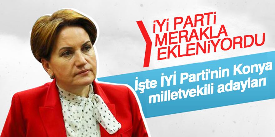 İşte İYİ Parti'nin Konya adayları