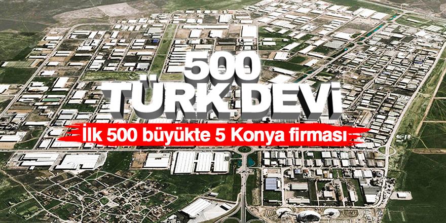 İlk 500'de 5 Konyalı firma