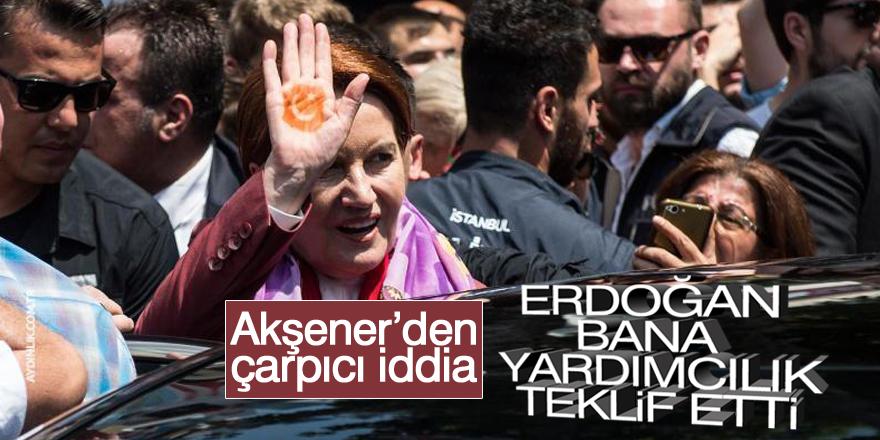 Meral Akşener: Erdoğan bana yardımcılık teklif etti
