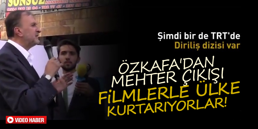 Özkafa'dan mehter çıkışı: Filmlerle ülke kurtarıyorlar!