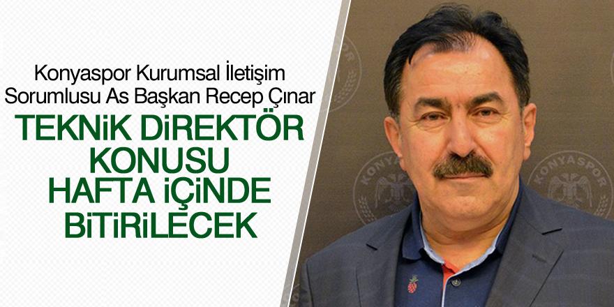 Recep Çınar: Teknik direktör konusu hafta içinde bitirilecek