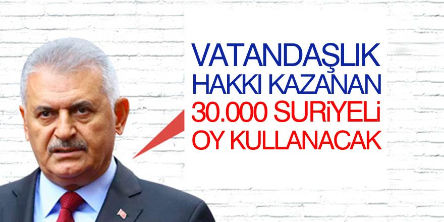 Başbakan Yıldırım: 30.000 Suriyeli oy kullanacak
