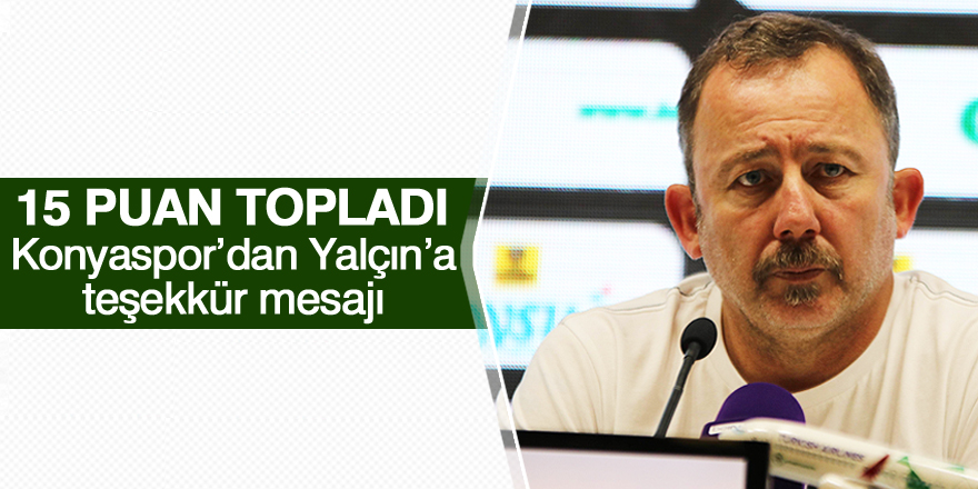 Konyaspor'dan Sergen Yalçın'a teşekkür mesajı