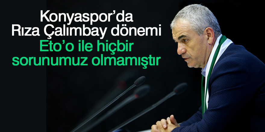 Atiker Konyaspor'da Rıza Çalımbay dönemi