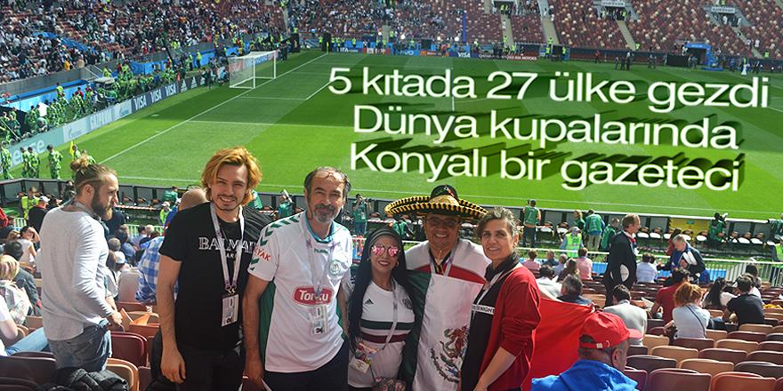 Dünya kupalarında Konyalı bir gazeteci