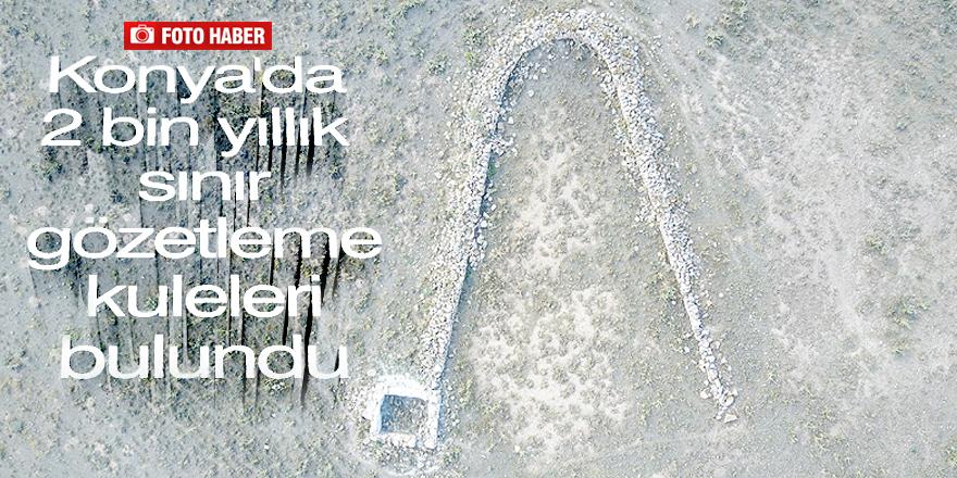 """Konya'da 2 bin yıllık """"sınır gözetleme kuleleri"""" bulundu"""