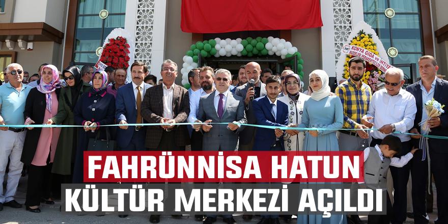 Meram'da, Fahrünnisa Hatun Kültür Merkezi açıldı