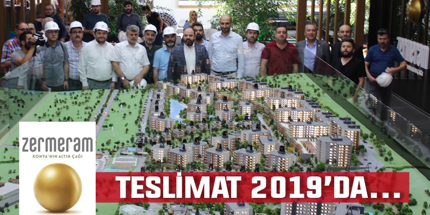 Zermeram'da teslimat 2019'da