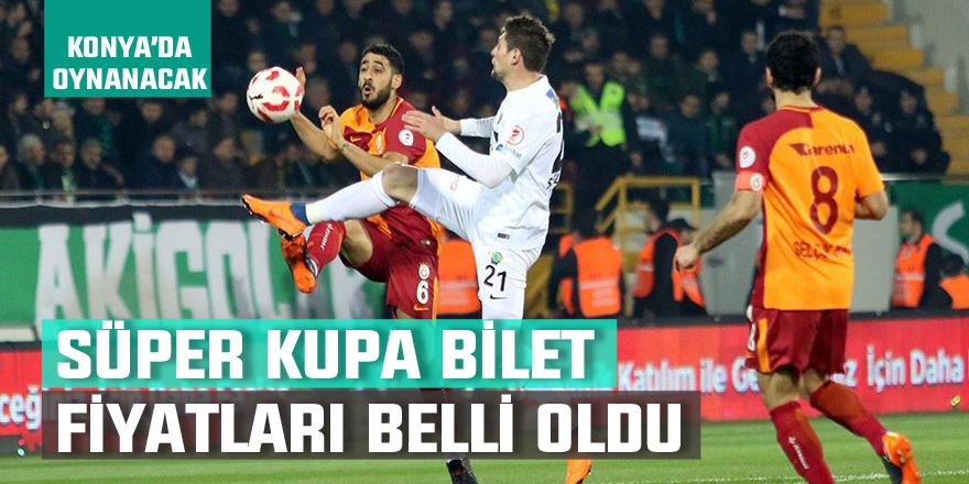 Konya'daki Süper Kupa'nın bilet fiyatları belli oldu