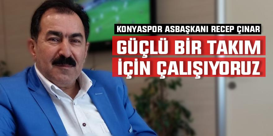 """Asbaşkan Recep Çınar: """"Güçlü bir takım için canla başla çalışıyoruz"""""""
