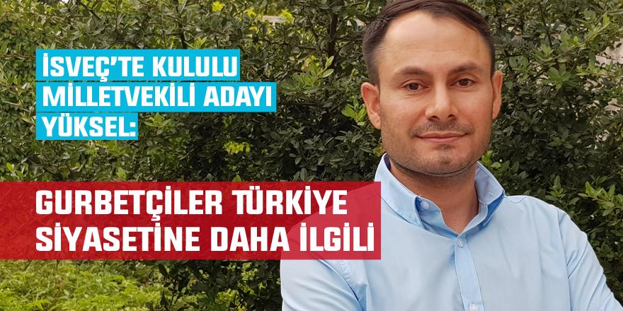 Gurbetçiler Türkiye siyasetine daha ilgili