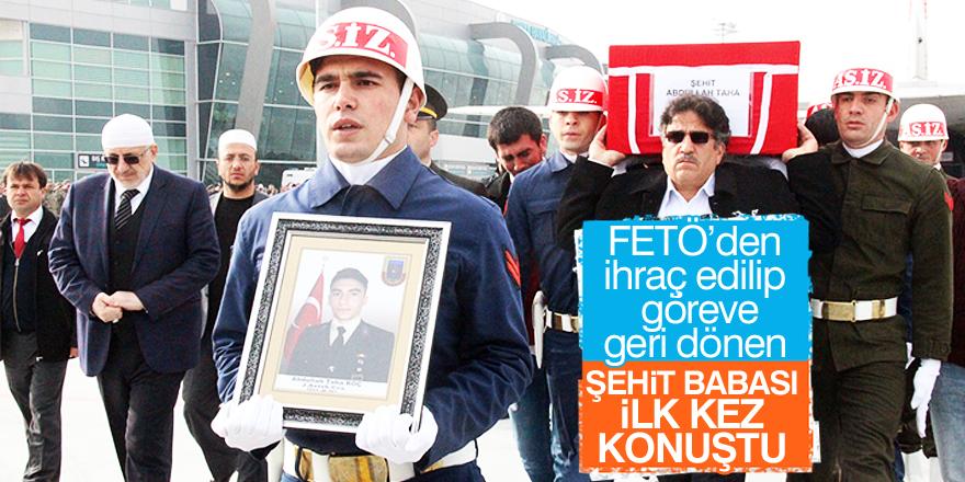 FETÖ'den ihraç edilip göreve geri dönen şehit babası ilk kez konuştu