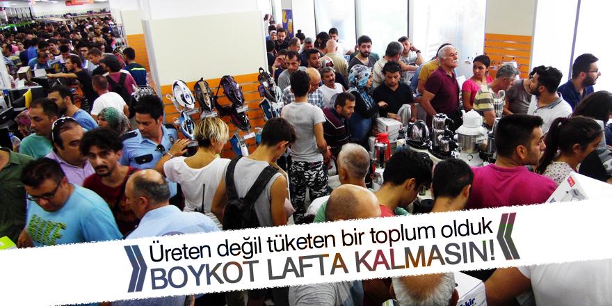 Boykot lafta kalmasın!