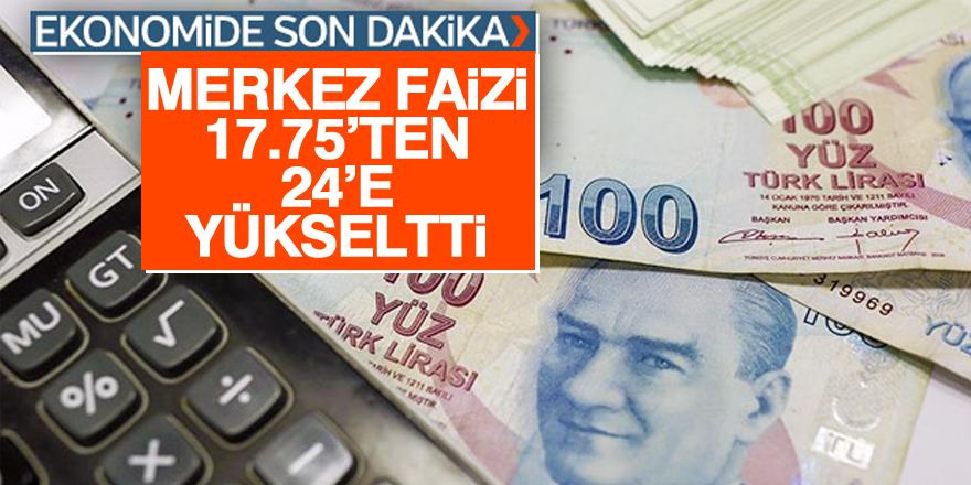 Merkez Bankası faizi 625 baz puan yükseltti