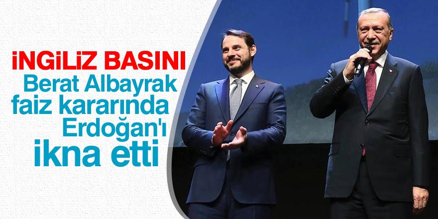İngiliz basını: Berat Albayrak, faiz kararında Erdoğan'ı ikna etti