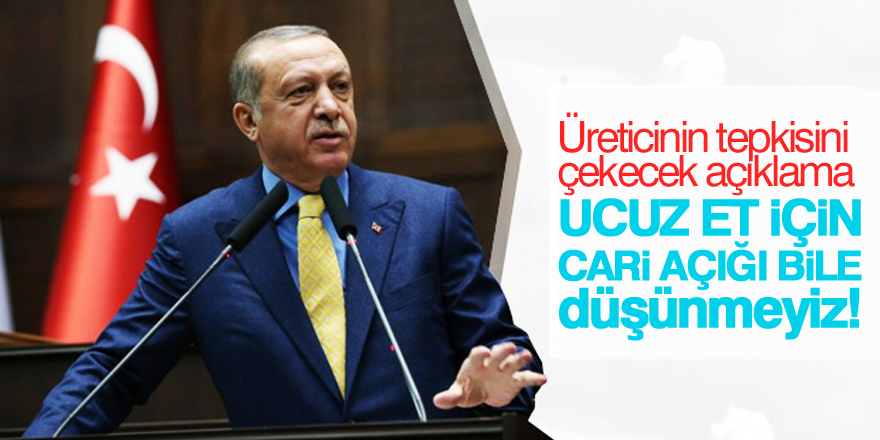 Erdoğan: Et ithalatı yapabiliriz