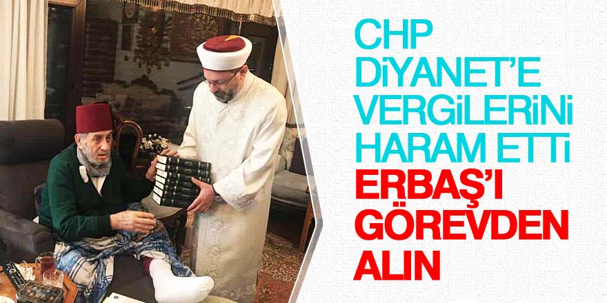 CHP, Diyanet'e vergilerini haram etti: Erbaş'ı görevden alın