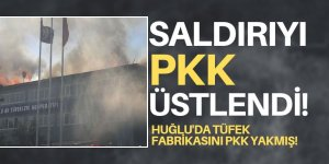 Huğlu silah fabrikası yangınını PKK üstlendi