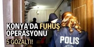 Konya'da fuhuş operasyonu!