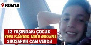 Konya'da yem karma makinesine sıkışarak öldü!