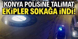 Konya polisine talimat verildi