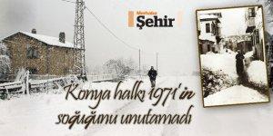 Konya halkı 1971'in soğuğunu unutamadı