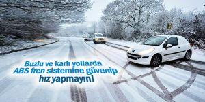 """Duransoy: """"Buzlu ve karlı yollarda ABS fren sistemine güvenip hız yapmayın"""""""