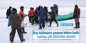 Buz kütlesine çarpan tekne batınca balıkçı çift ölümden döndü