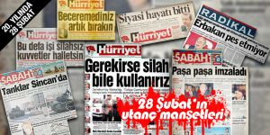 28 Şubat postmodern darbenin utanç manşetleri