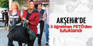 Akşehir'de 3 öğretmen FETÖ'den tutuklandı