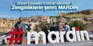 Zenginliklerin şehri: MARDİN
