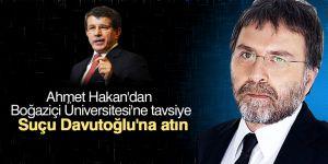 Ahmet Hakan'dan Boğaziçi Üniversitesi'ne tavsiye: Suçu Davutoğlu'na atın