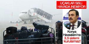 Konya Havaalanı'na ILS sistemi kurulamaz!