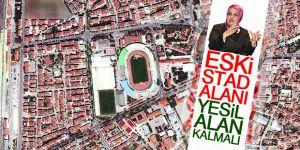 Fatma Toru: Eski stad alanı yeşil alan kalmalı