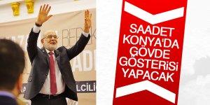 Saadet Konya'da gövde gösterisi yapacak