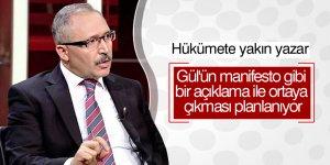 Selvi: Gül'ün manifesto gibi bir açıklama ile ortaya çıkması planlanıyor