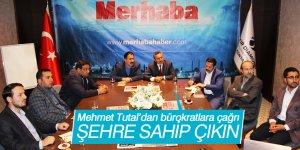 Mehmet Tutal'dan bürokratlara çağrı: Şehre sahip çıkın