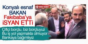 Konyalı esnaf  Bakan Fakıbaba'ya isyan etti
