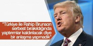 Trump: Türkiye'yle Brunson anlaşması yok