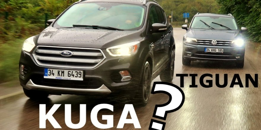 VW Tiguan vs Ford Kuga - Hangisi?