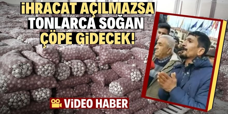 Soğan üreticileri hükümeti protesto etti!