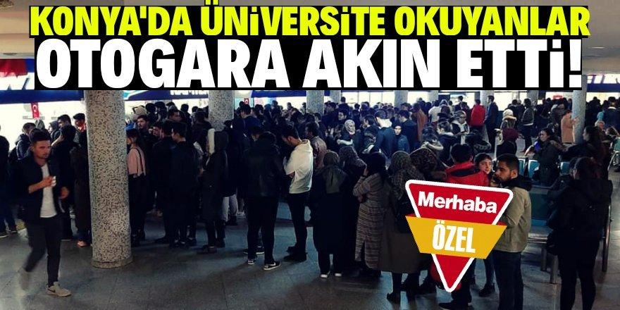 Konya'da öğrenciler otogara akın etti!
