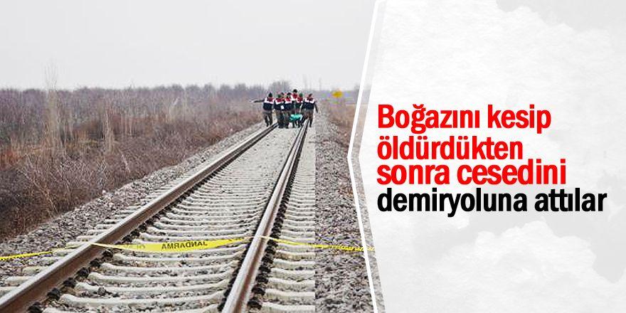 Konya'da raylar üzerinde boğazından kesilmiş erkek cesedi bulundu