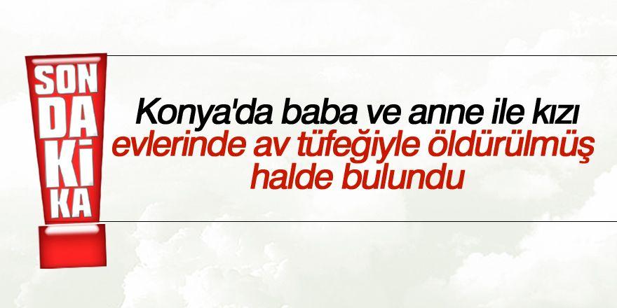 Konya'da cinayet: 3 ölü